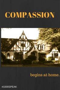 compassion, #1000speak, home